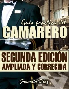 GUÍA PRÁCTICA DEL CAMARERO (Segunda edición ampliada y corregida) EDICIÓN DIGITAL