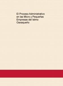 El Proceso Administrativo en las Micro y Pequeñas Empresas del Istmo Oaxaqueño