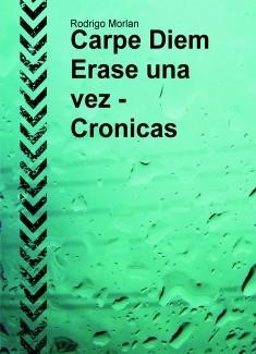 Carpe Diem Erase una vez - Cronicas