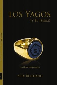 Los Yagos (Y el Islam). Occidente Todopoderoso