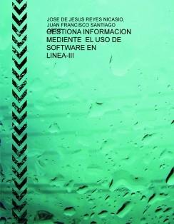 GESTIONA INFORMACION MEDIENTE EL USO DE SOFTWARE EN LINEA-III