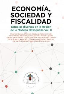 Economía, Sociedad y Fiscalidad. Estudios diversos en la Región Mixteca Oaxaqueña Vol. II