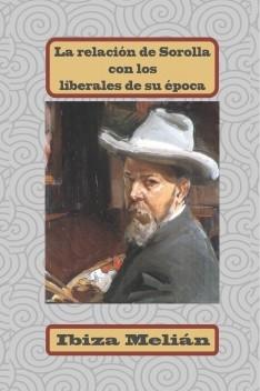 La relación de Sorolla con los liberales de su época