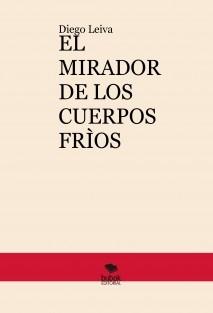 EL MIRADOR DE LOS CUERPOS FRÌOS