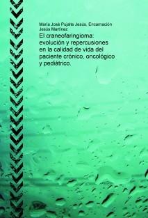 El craneofaringioma: evolución y repercusiones en la calidad de vida del paciente crónico, oncológico y pediátrico.