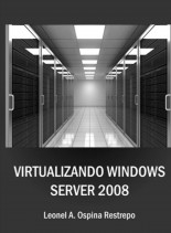 Libro Virtualizando Windows Server 2008 R2, autor lospinar