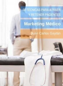 50 Técnicas para atraer y retener pacientes: Marketing Médico