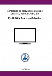 Tecnologías de Televisión en México: del NTSC hasta el ATSC 3.0