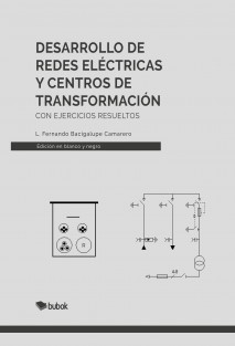 Desarrollo de Redes Eléctricas y Centros de Transformación. (Versión blanco y negro)