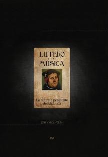 Lutero y la música ~ La reforma pendiente del siglo XXI