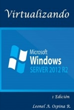Libro Virtualizando Windows Server 2012 R2, autor lospinar