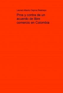 Pros y contra de un acuerdo de libre comercio en Colombia