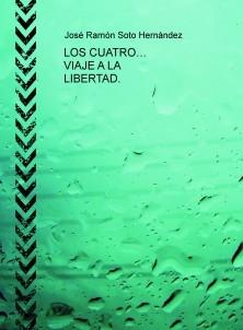 LOS CUATRO…  VIAJE A LA LIBERTAD.