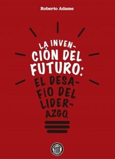 La invención del futuro: El desafío del liderazgo