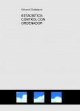 ESTADISTICA: CONTROL CON ORDENADOR  (19 Problemas Resueltos y Teoria) (Descarga gratuitamente la version reducida)