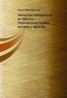 Alimentos transgénicos en México. Implicaciones legales, sociales y agrarias