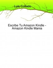 Libro Escribe Tu Amazon Kindle - Amazon Kindle Mania, autor luiscollado