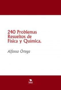 240 Problemas Resueltos de Física y Química