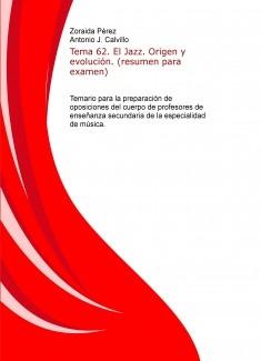 Tema 62. El Jazz. Origen y evolución. (resumen para examen). Temario para la preparación de oposiciones del cuerpo de profesores de enseñanza secundaria de la especialidad de música.