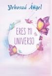 Eres mi universo
