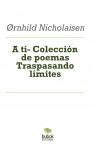A tí- Colección de poemas Traspasando límites