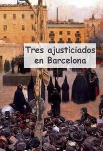 Tres Ajusticiados en Barcelona