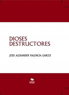 DIOSES DESTRUCTORES