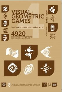 Juegos Visuales Geométricos 4 PARTE CUATRO. 4920 Diseños Geométricos. Geometric Visual Games 4 PART FOUR. 4920 Geometric Designs