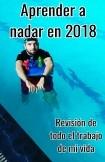 Aprender a nadar en 2018, revisión de todo el trabajo de mi vida