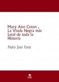 Mary Ann Coton , La Viuda Negra más Letal de toda la Historia