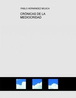 CRÓNICAS DE LA MEDIOCRIDAD