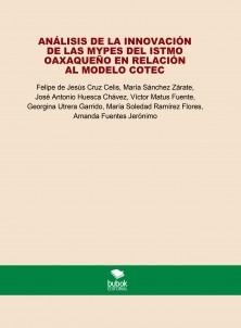 ANÁLISIS DE LA INNOVACIÓN DE LAS MYPES DEL ISTMO OAXAQUEÑO EN RELACIÓN AL MODELO COTEC