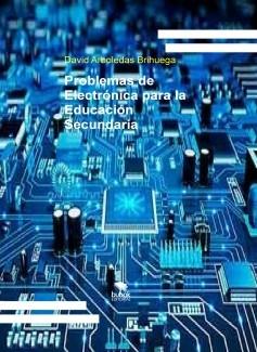 Problemas de Electrónica para la Educación Secundaria