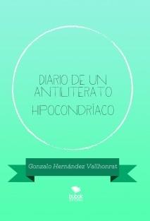 Diario de un antiliterato hipocondríaco