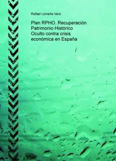 Plan RPHO. Recuperación Patrimonio Histórico Oculto contra crisis económica en España