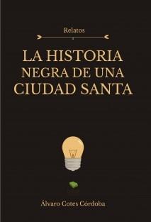 La historia negra de una ciudad santa