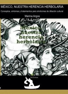 México, nuestra herencia herbolaria