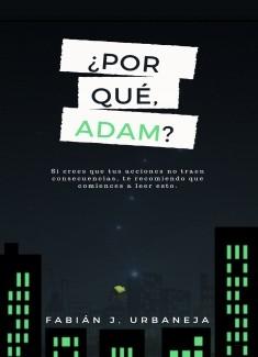 ¿Por qué, Adam?