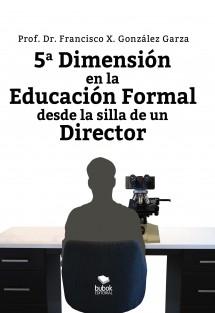 5a Dimensión en la Educación formal desde la silla de un Director