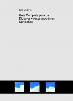 Guía Completa para La Diabetes y Autosanación en Conciencia