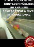 ÉTICA DOCENTE DEL CONTADOR PÚBLICO:  UN ANÁLISIS COMPARATIVO A NIVEL INTERNACIONAL