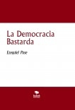 La Democracia Bastarda