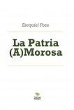 La Patria (A)Morosa