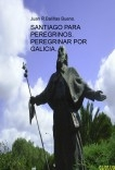 SANTIAGO PARA PEREGRINOS. PEREGRINAR POR GALICIA.