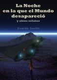 La Noche en la que el Mundo desapareció y otros relatos