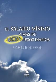 EL SALARIO MÍNIMO A MÁS DE 1,000 PESOS DIARIOS