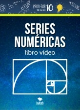 Libro SERIES NUMÉRICAS libro vídeo, autor profesor10demates
