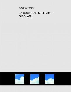 LA SOCIEDAD ME LLAMO BIPOLAR