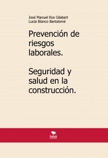 Prevención de riesgos laborales. Seguridad y salud en la construcción. 2018-19