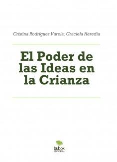 El Poder de las Ideas en la Crianza